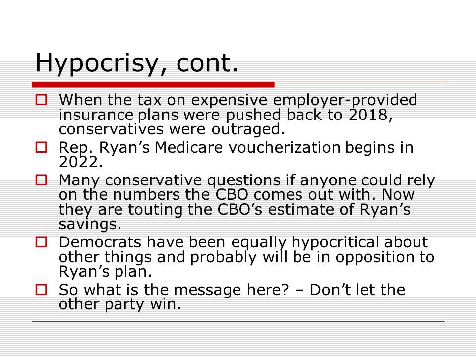 Hypocrisy, cont.