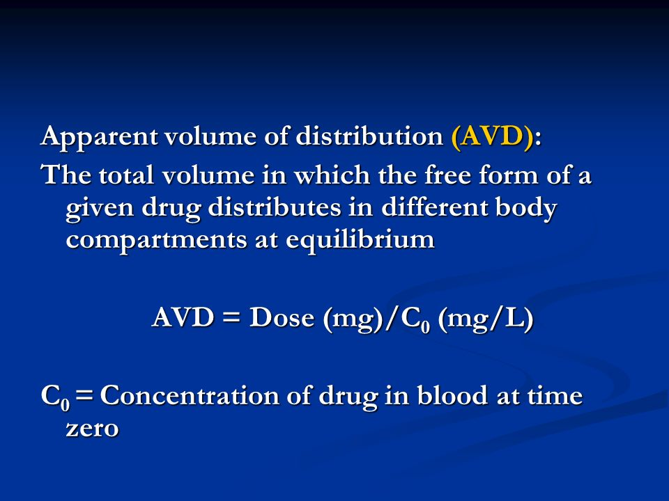 Apparent volume of distribution (AVD): The total volume in which the free form of a given drug distributes in different body compartments at equilibri