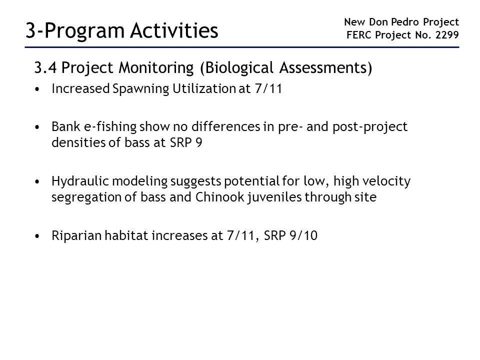 3-Program Activities 3.4 Project Monitoring (Biological Assessments) Increased Spawning Utilization at 7/11 Bank e-fishing show no differences in pre-