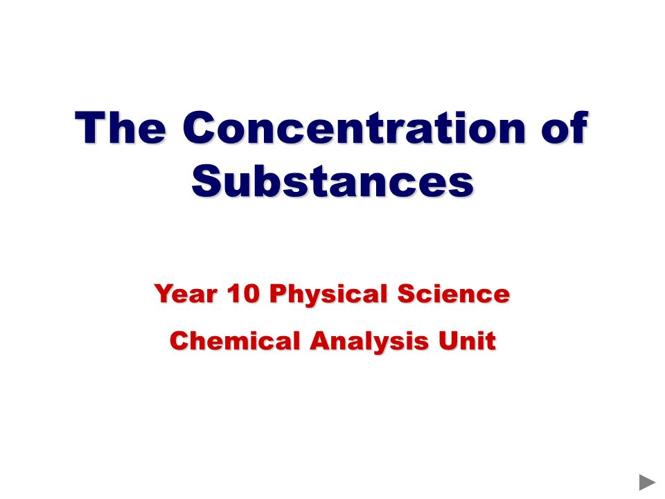 The Concentration of Substances Year 10 Physical Science Chemical Analysis Unit