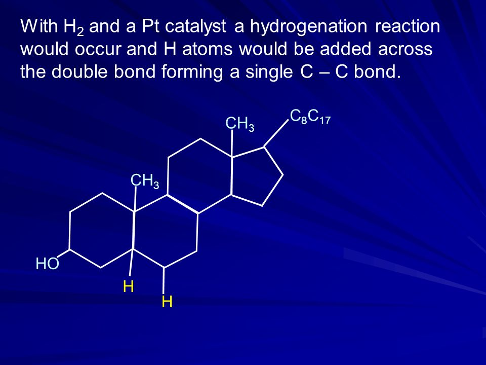 With H 2 and a Pt catalyst a hydrogenation reaction would occur and H atoms would be added across the double bond forming a single C – C bond.