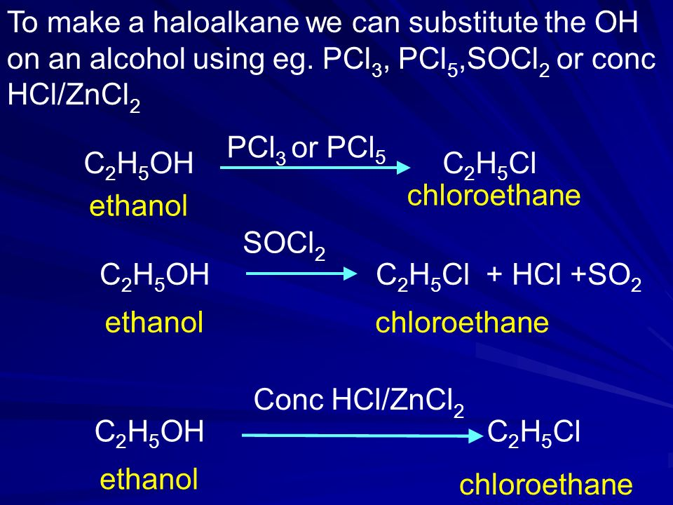 To make a haloalkane we can substitute the OH on an alcohol using eg.