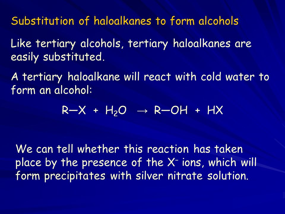 Like tertiary alcohols, tertiary haloalkanes are easily substituted.