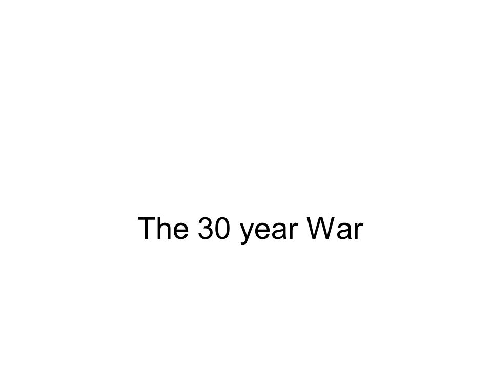 The 30 year War