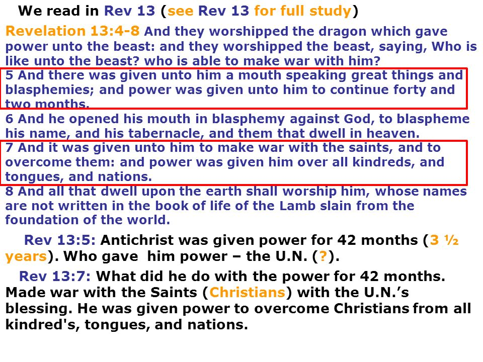 Revelation 13:4-8 And they worshipped the dragon which gave power unto the beast: and they worshipped the beast, saying, Who is like unto the beast? w