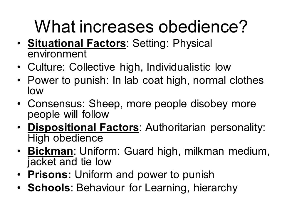 What increases obedience.