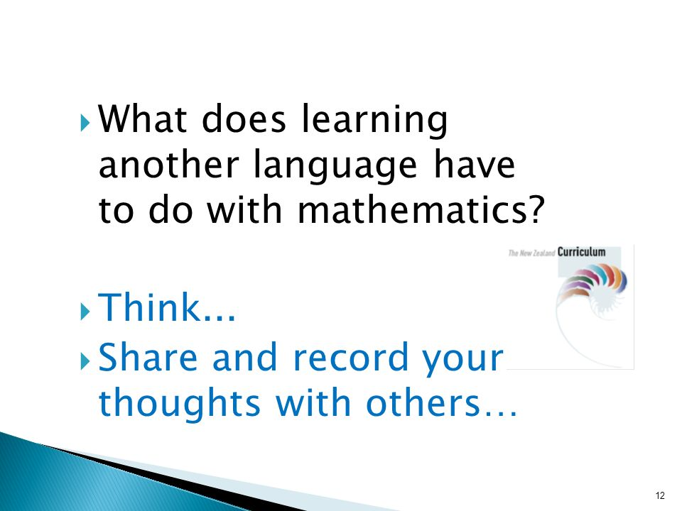 What does learning another language have to do with mathematics.