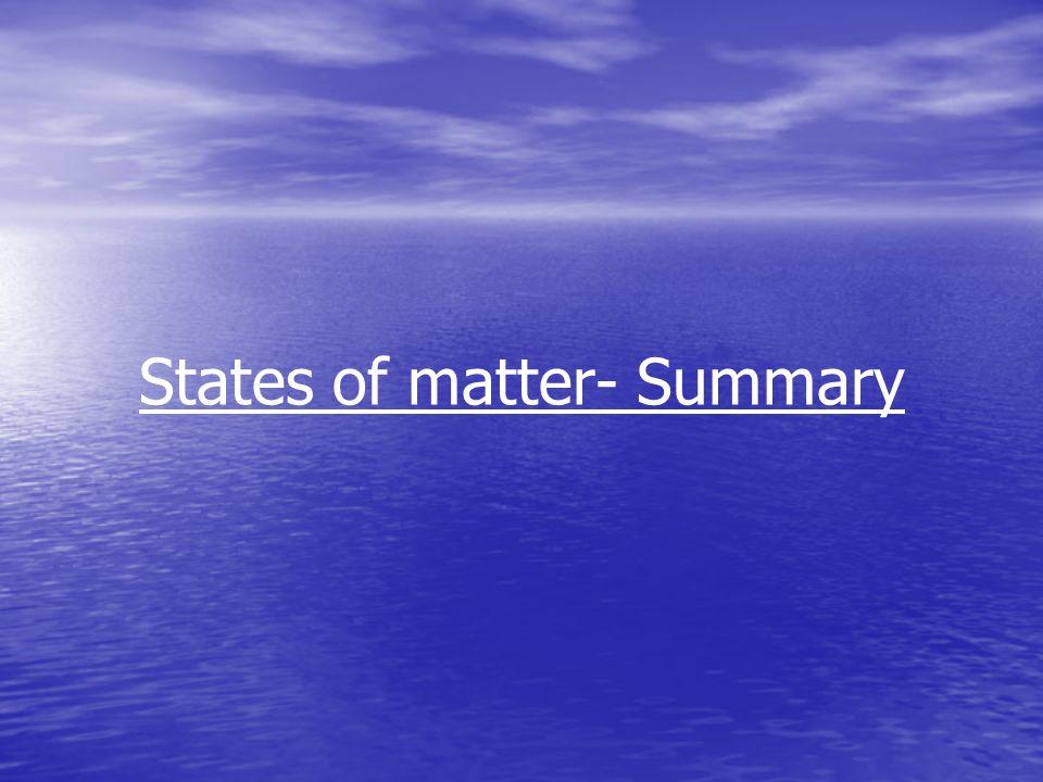 States of matter- Summary