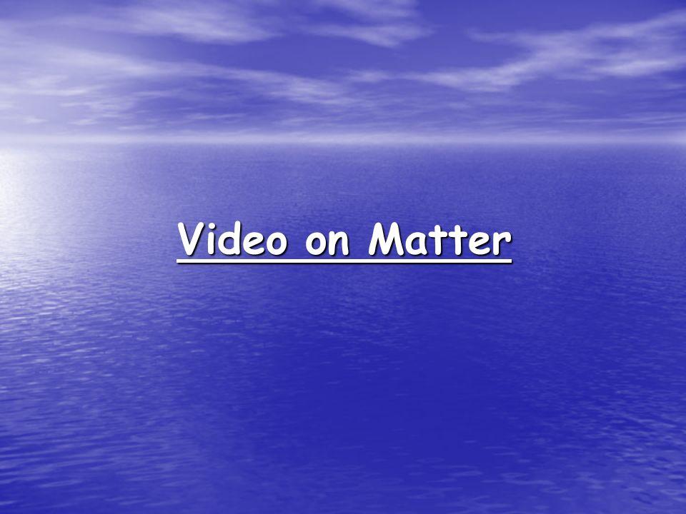 Video on Matter