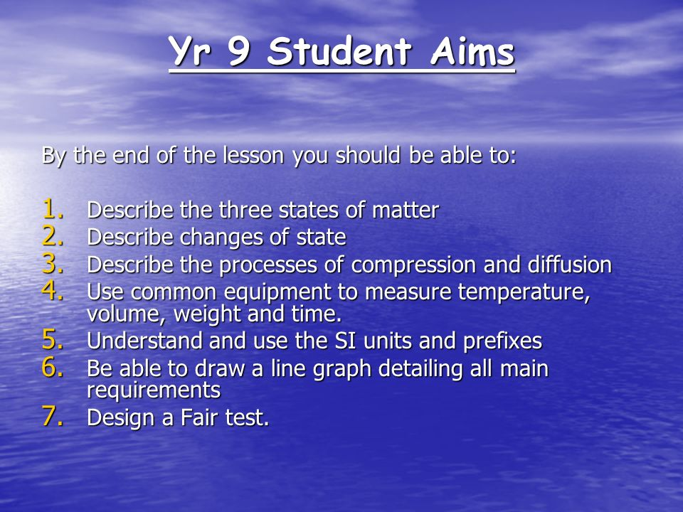 Yr 9 Student Aims By the end of the lesson you should be able to: 1.