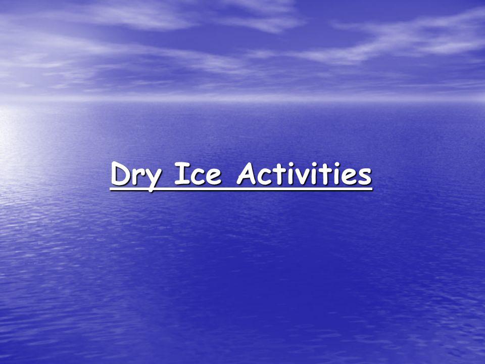 Dry Ice Activities