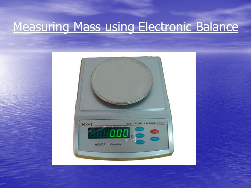Measuring Mass using Electronic Balance