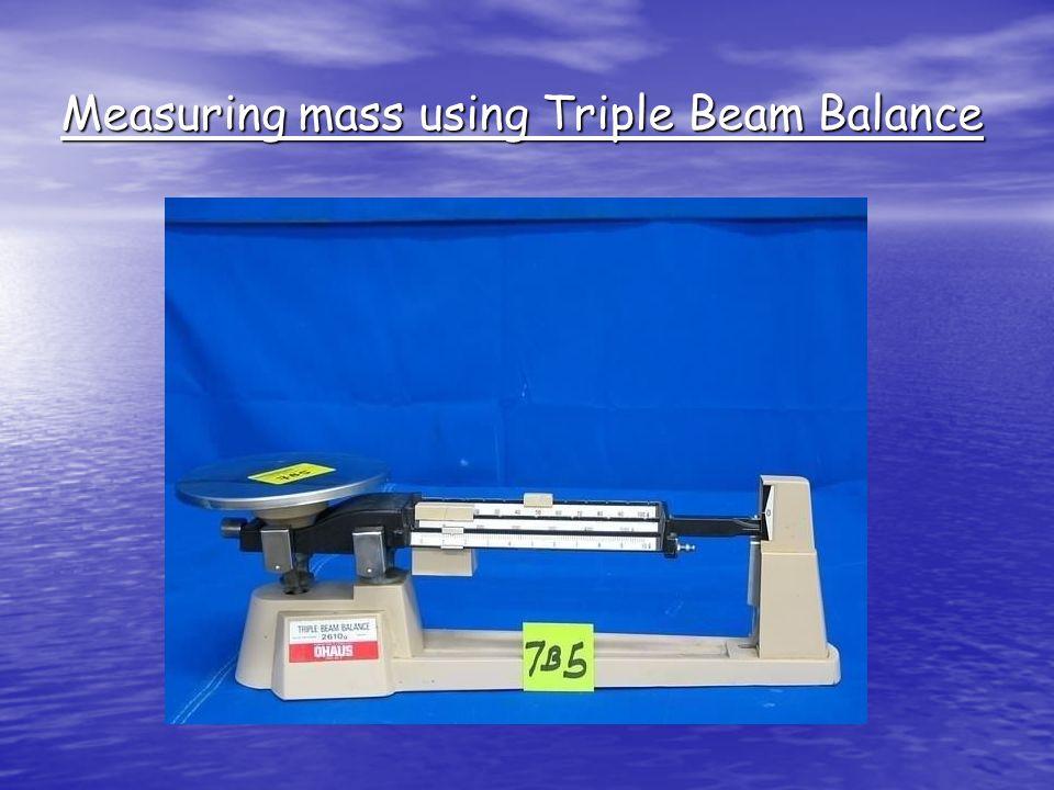 Measuring mass using Triple Beam Balance