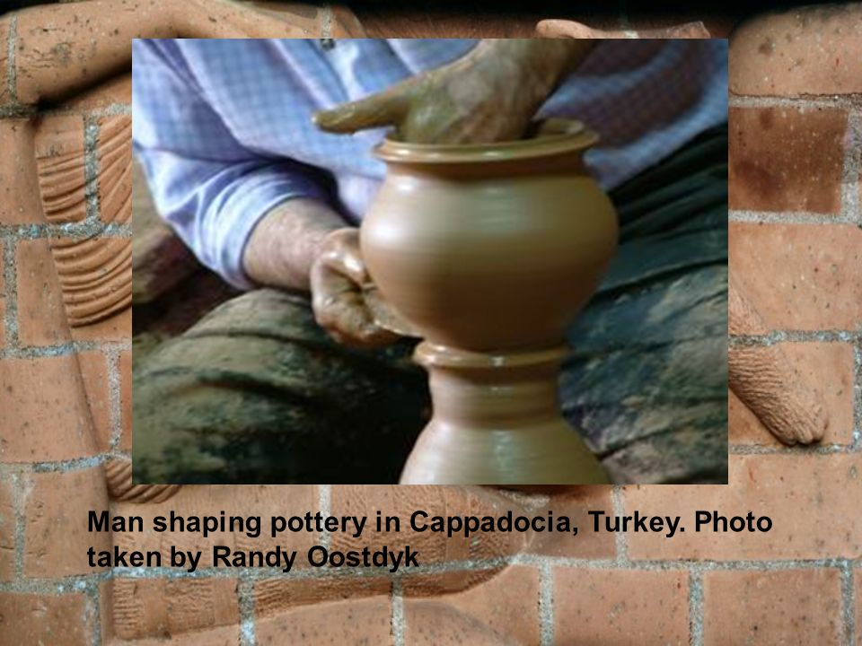 Man shaping pottery in Cappadocia, Turkey. Photo taken by Randy Oostdyk