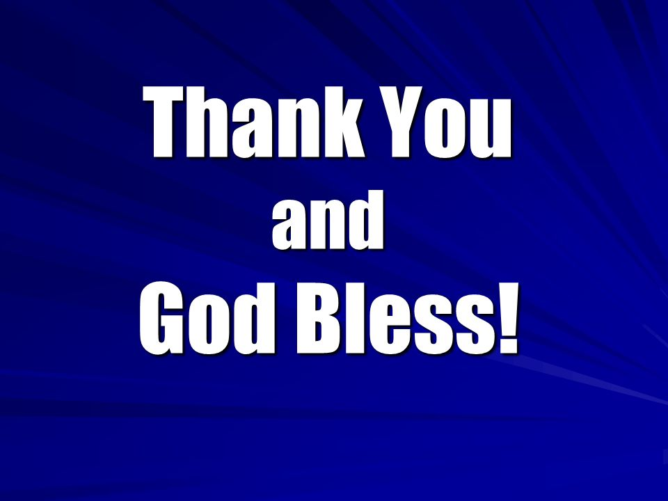 Thank You and God Bless!