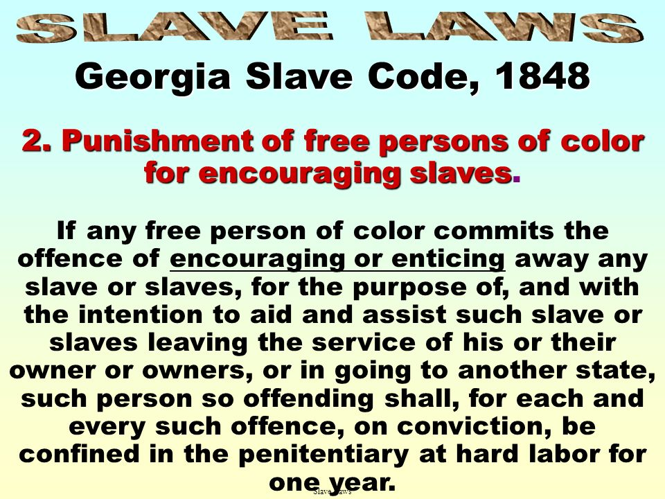 Slave Codes of the State of Georgia, 1848 SEC. I. CAPITAL OFFENSES. 1. Capital crimes when punished with death. The following shall be considered as c