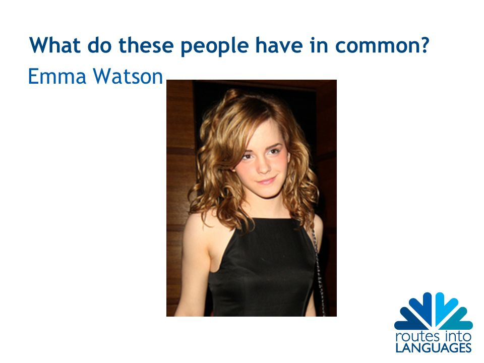 What do these people have in common Emma Watson