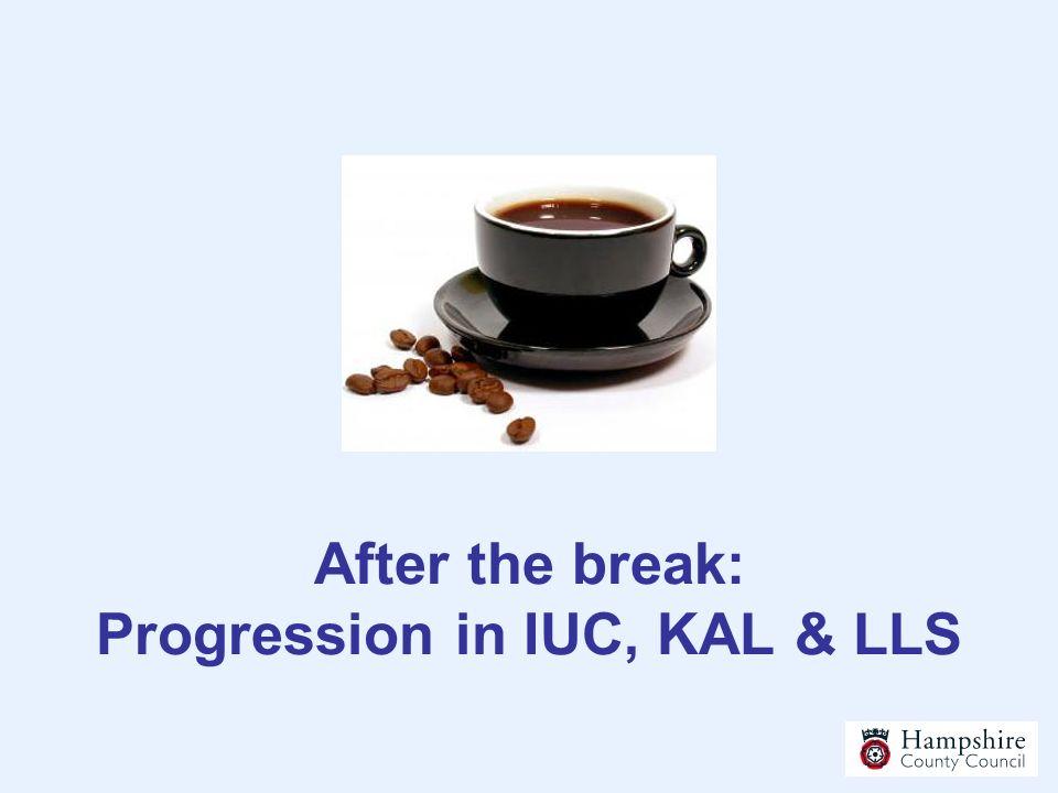 After the break: Progression in IUC, KAL & LLS