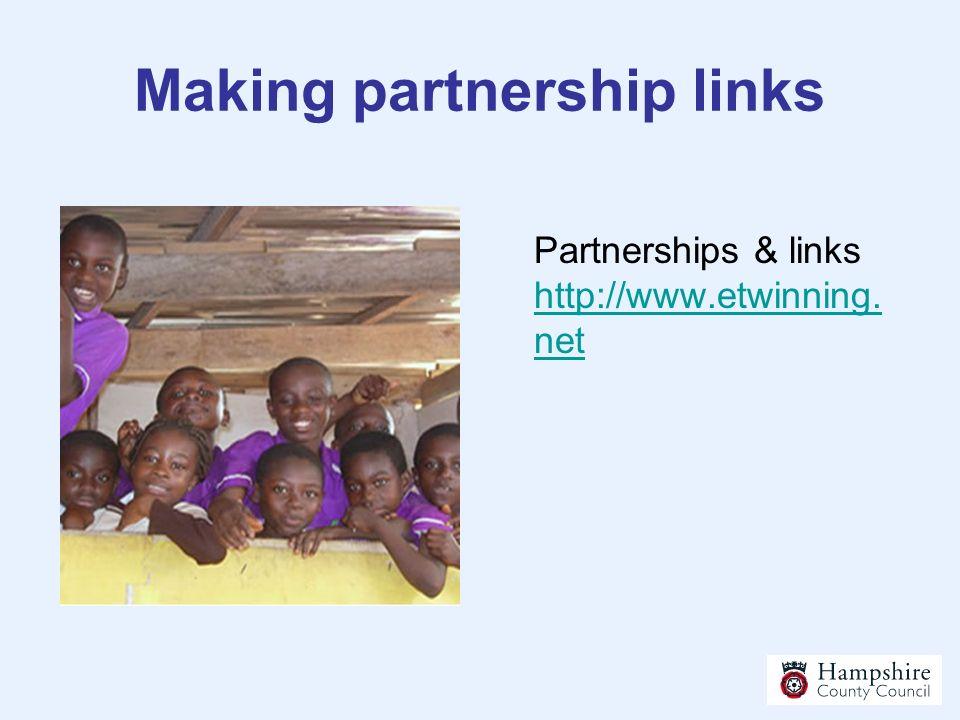 Making partnership links Partnerships & links http://www.etwinning. net http://www.etwinning. net