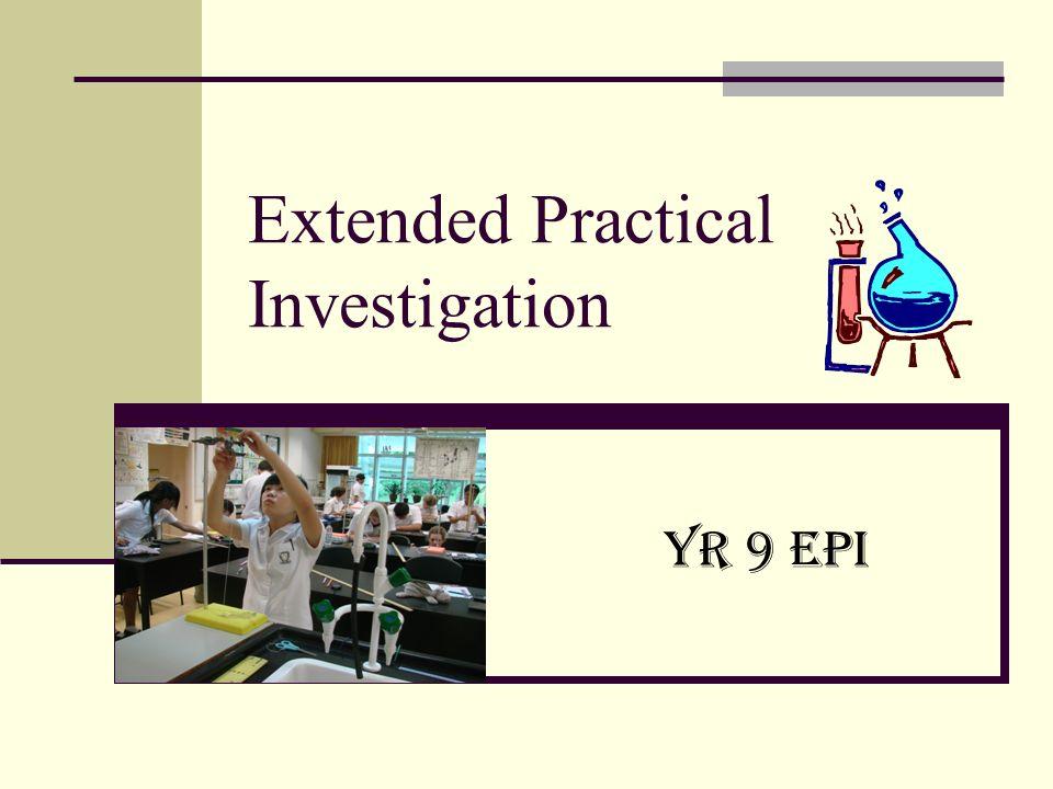 Extended Practical Investigation Yr 9 EPI