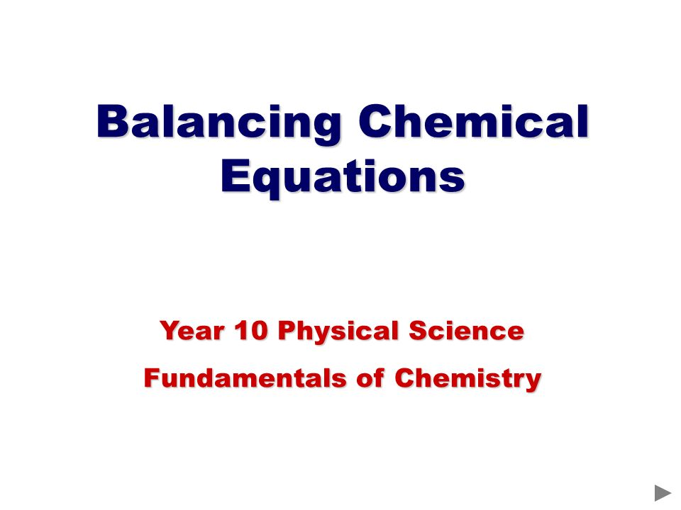 Balancing Chemical Equations Year 10 Physical Science Fundamentals of Chemistry