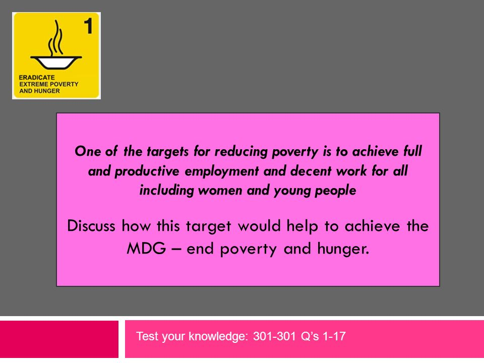 One of the targets for reducing poverty is to achieve full and productive employment and decent work for all including women and young people Discuss