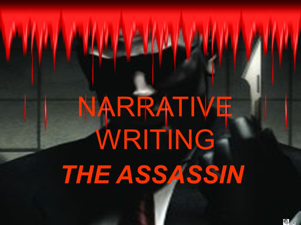 NARRATIVE WRITING THE ASSASSIN
