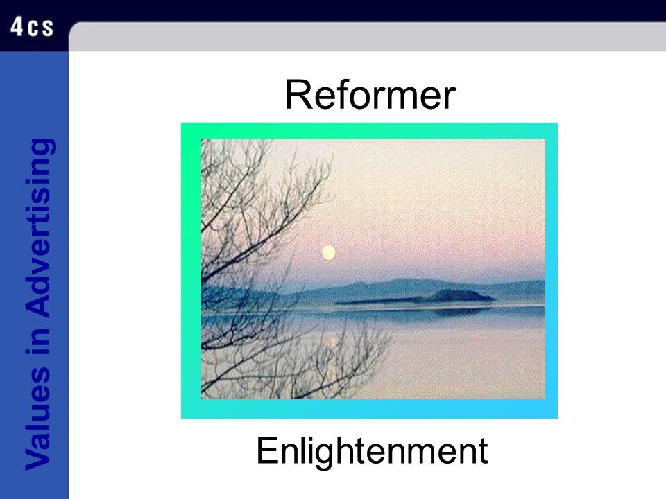 Values in Advertising Reformer Enlightenment