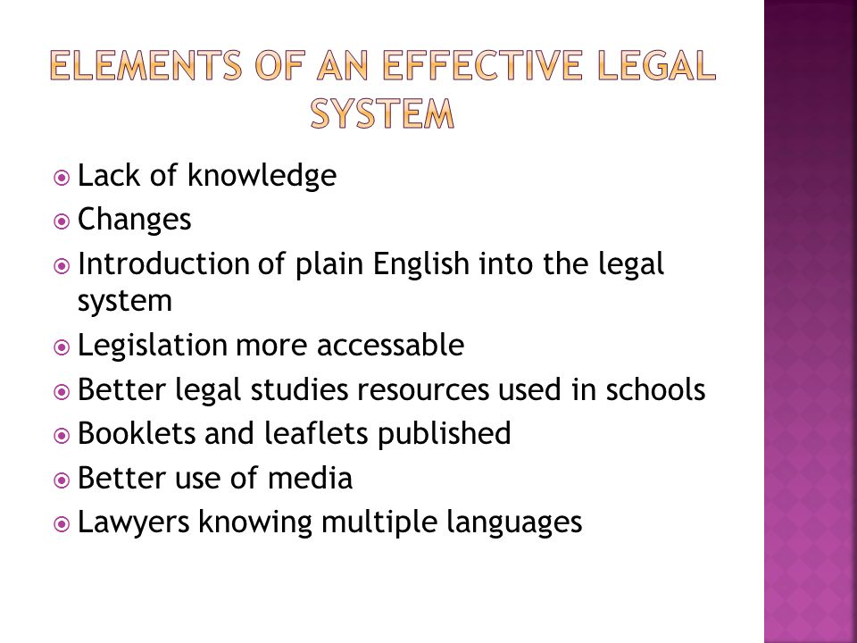 Lack of knowledge Changes Introduction of plain English into the legal system Legislation more accessable Better legal studies resources used in schools Booklets and leaflets published Better use of media Lawyers knowing multiple languages