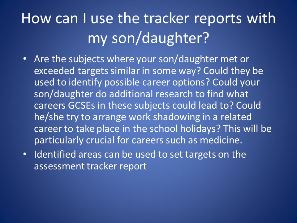 How can I use the tracker reports with my son/daughter.