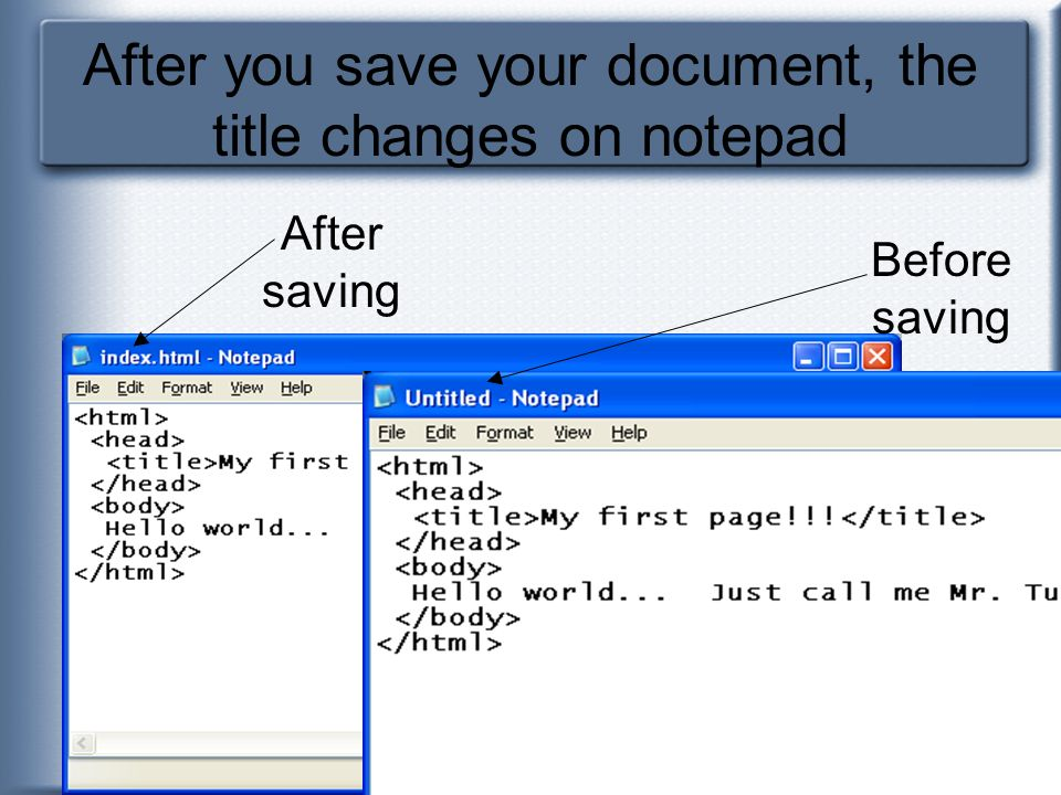 After you save your document, the title changes on notepad Before saving After saving