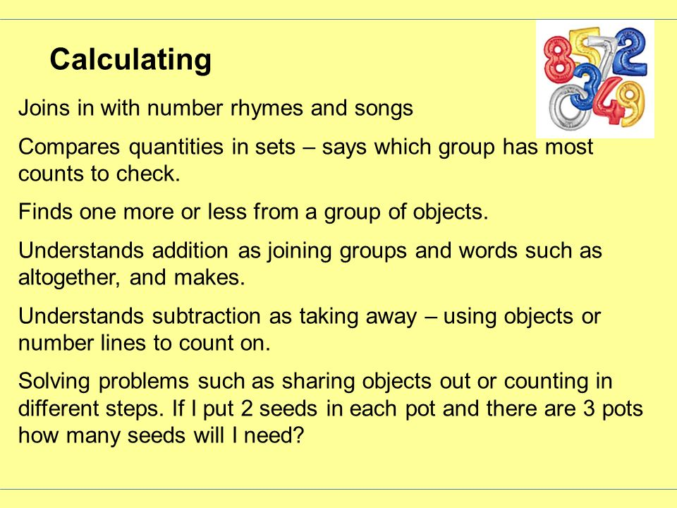 Calculating Joins in with number rhymes and songs Compares quantities in sets – says which group has most counts to check. Finds one more or less from