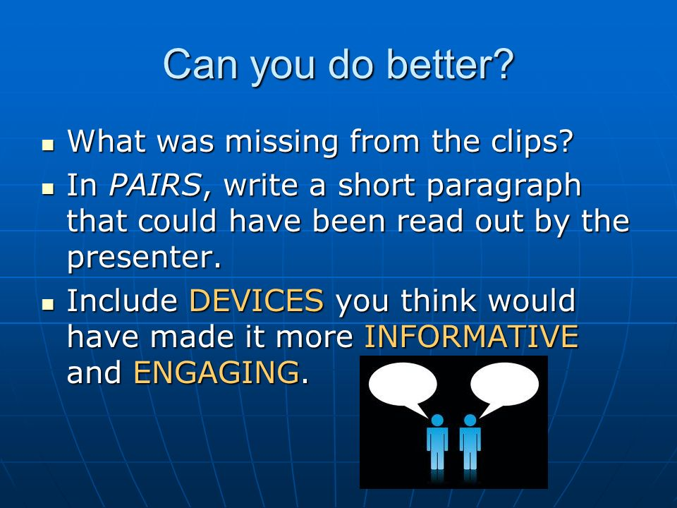 Can you do better? What was missing from the clips? What was missing from the clips? In PAIRS, write a short paragraph that could have been read out b