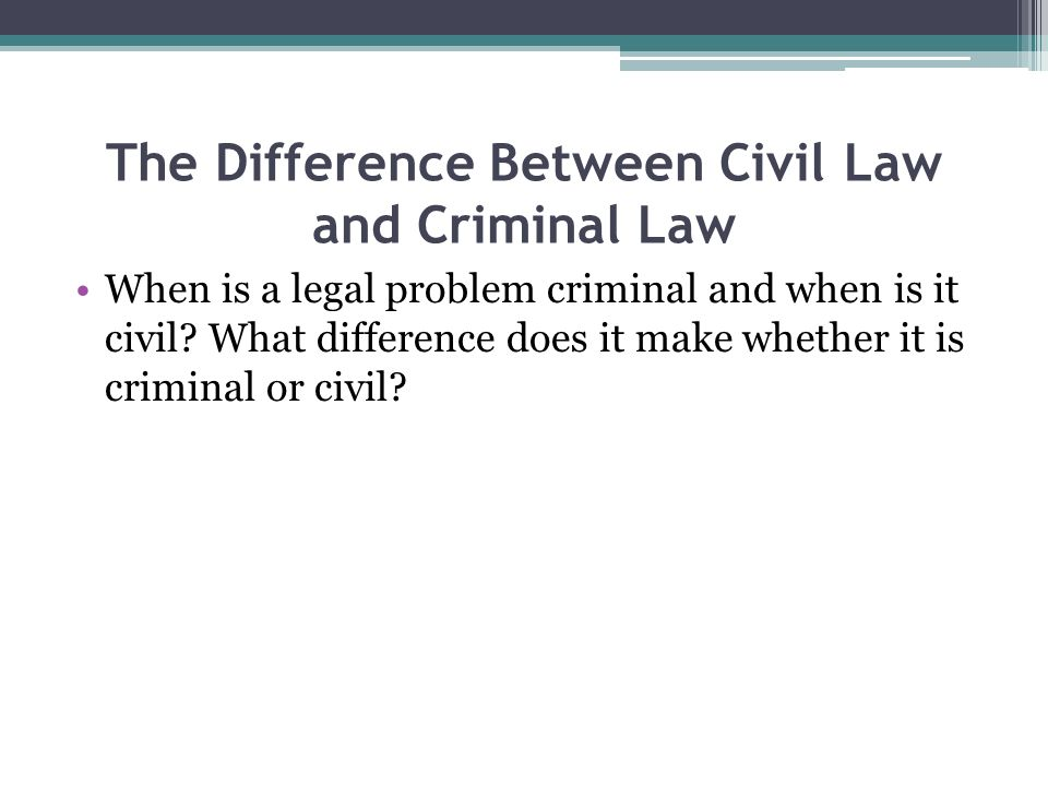 The Difference Between Civil Law and Criminal Law Deals with public interest.