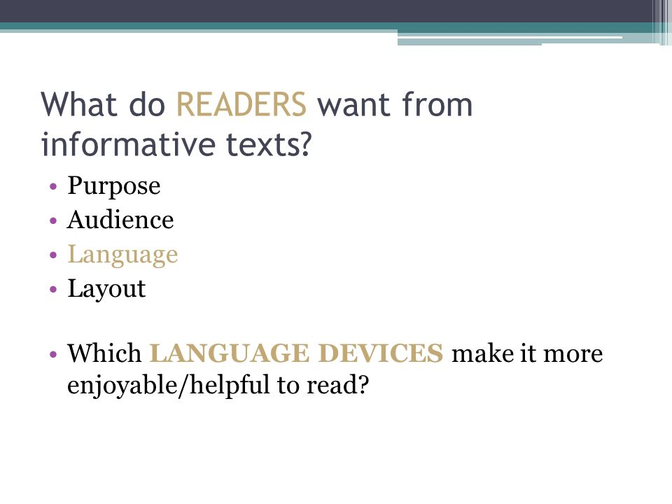 Purpose Audience Language Layout Which LANGUAGE DEVICES make it more enjoyable/helpful to read