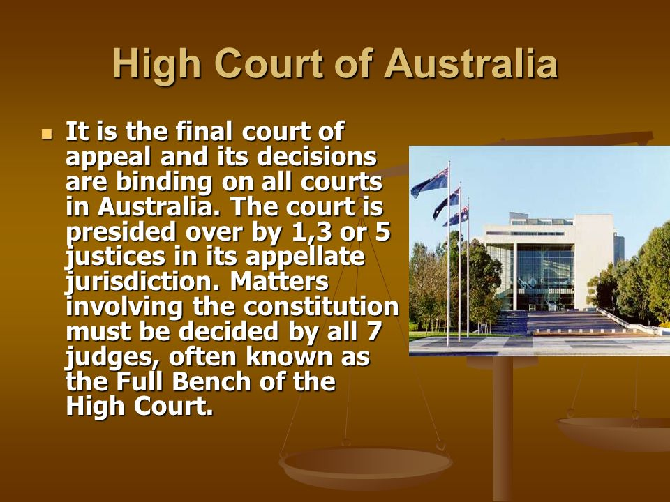 High Court of Australia It is the final court of appeal and its decisions are binding on all courts in Australia.