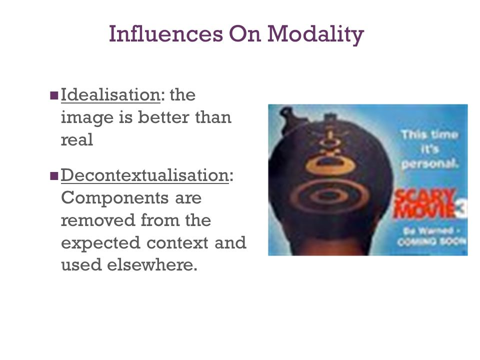 Modality/Credibility Lowest modality graphics are the least real. Highest modality is most real.