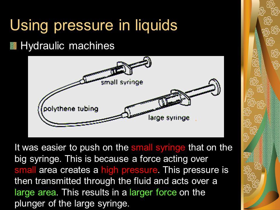 Pressure in Liquids Higher density higher pressure.
