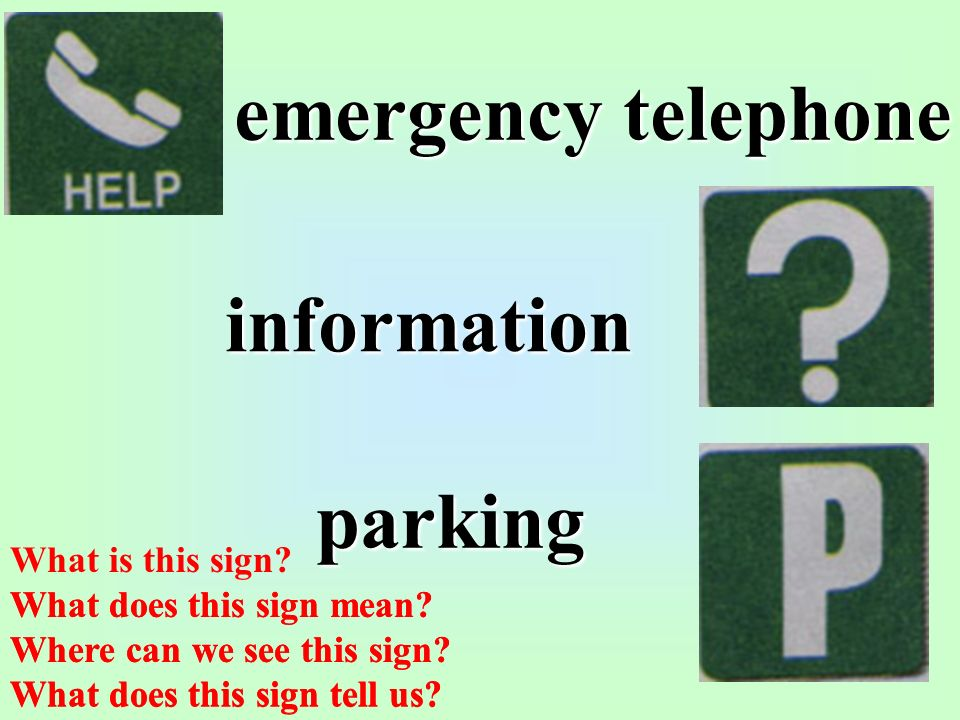 emergency telephone information parking What does this sign mean.