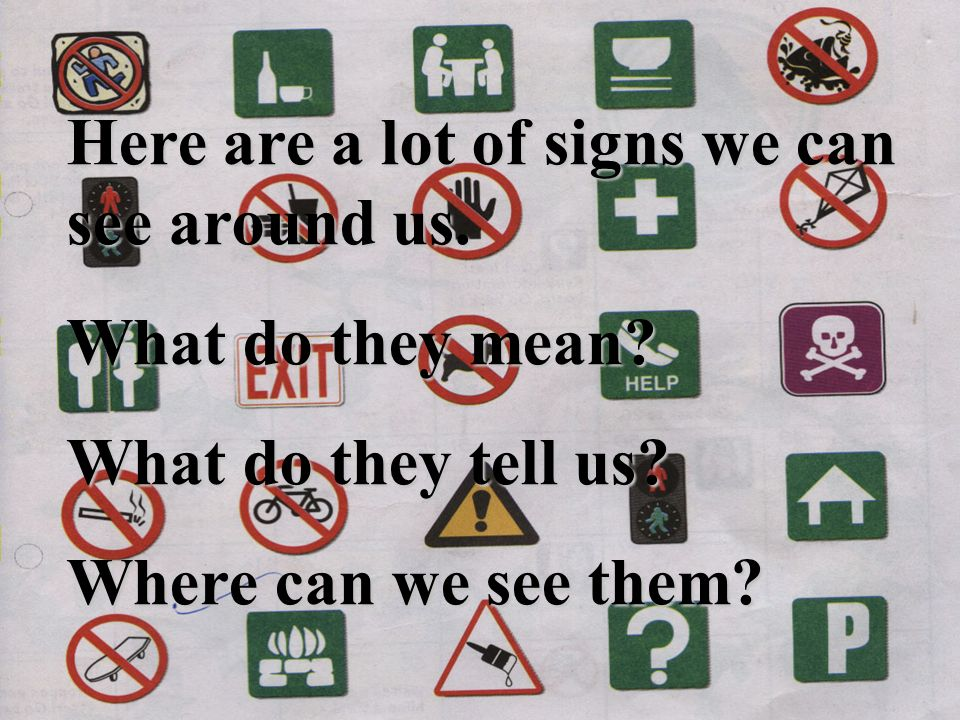 Here are a lot of signs we can see around us. What do they mean.