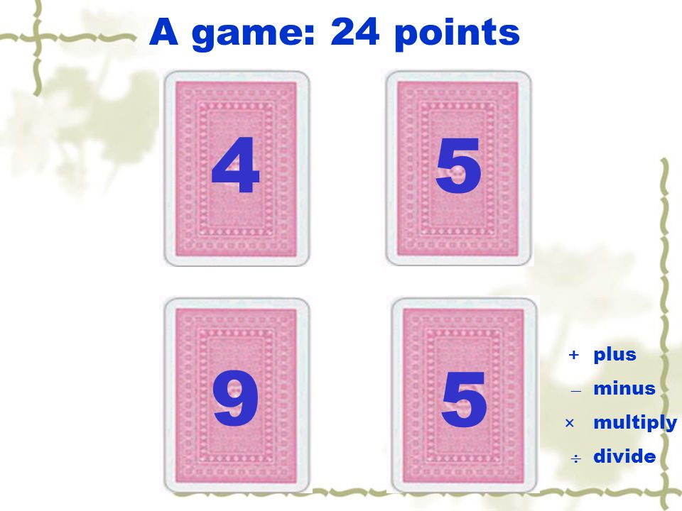 A game: 24 points 52 1 7 × plus minus multiply divide