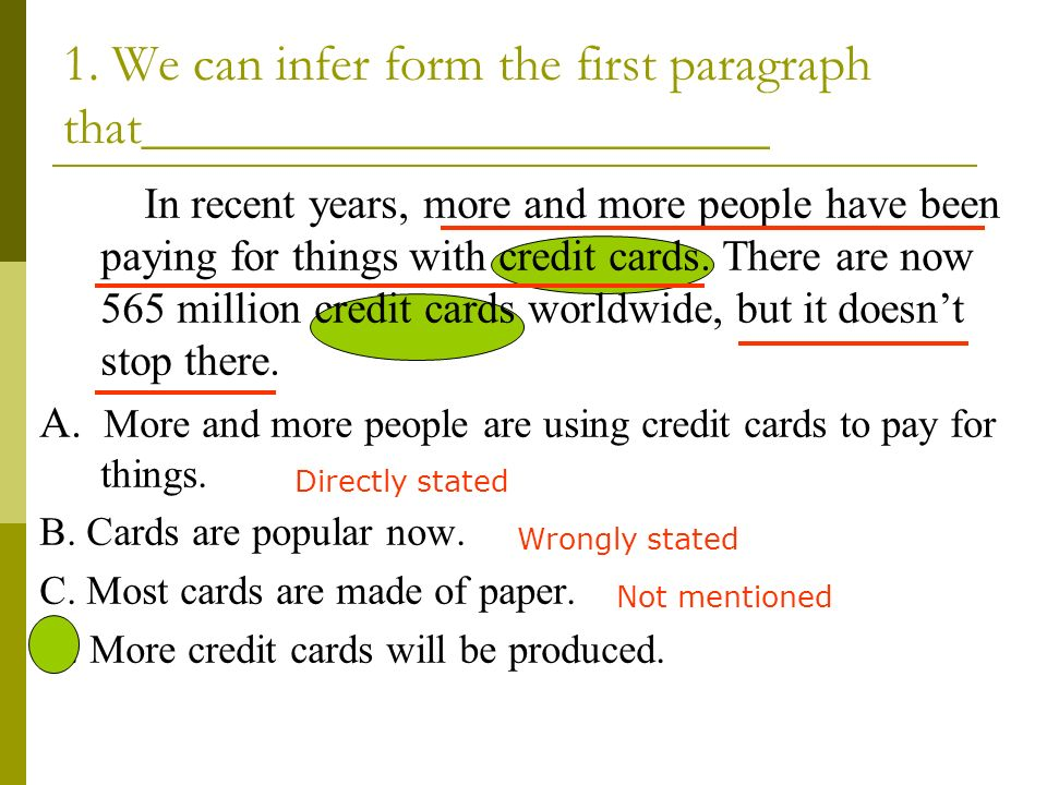 1. We can infer form the first paragraph that________________________ In recent years, more and more people have been paying for things with credit ca