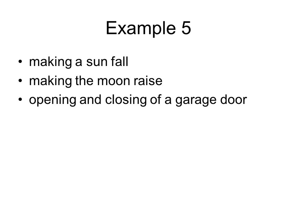 Example 5 making a sun fall making the moon raise opening and closing of a garage door