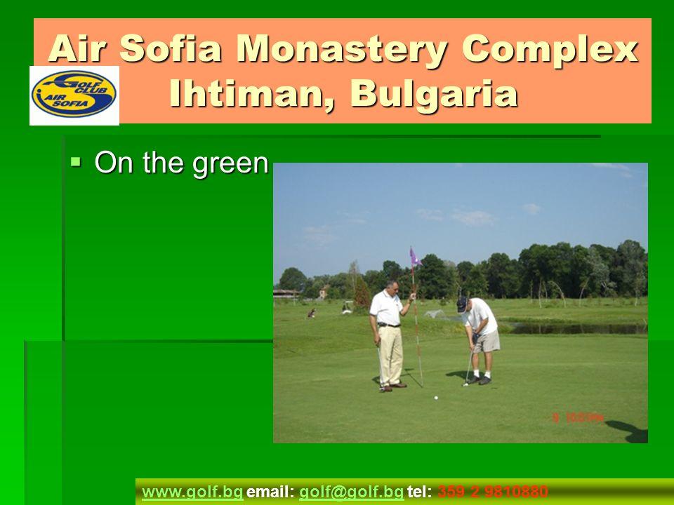 Hole 6 Hole 6 Air Sofia Monastery Complex Ihtiman, Bulgaria www.golf.bgwww.golf.bg email: golf@golf.bg tel: 359 2 9810880golf@golf.bg