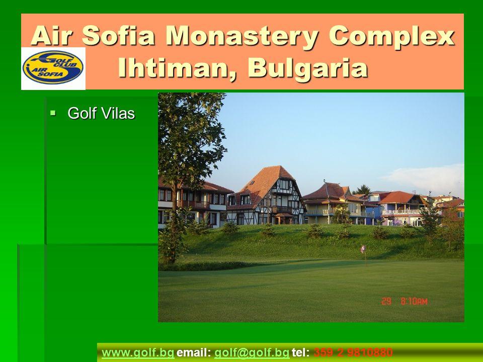 A pont A pont Air Sofia Monastery Complex Ihtiman, Bulgaria www.golf.bgwww.golf.bg email: golf@golf.bg tel: 359 2 9810880golf@golf.bg