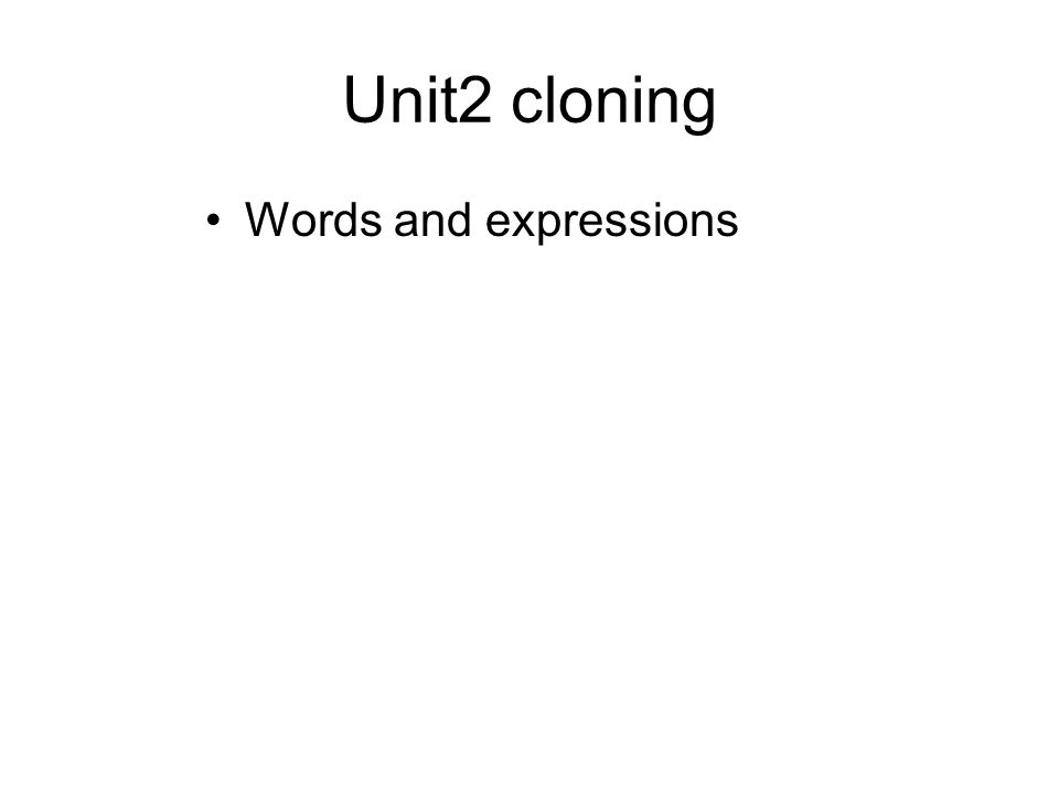 Unit2 cloning Words and expressions