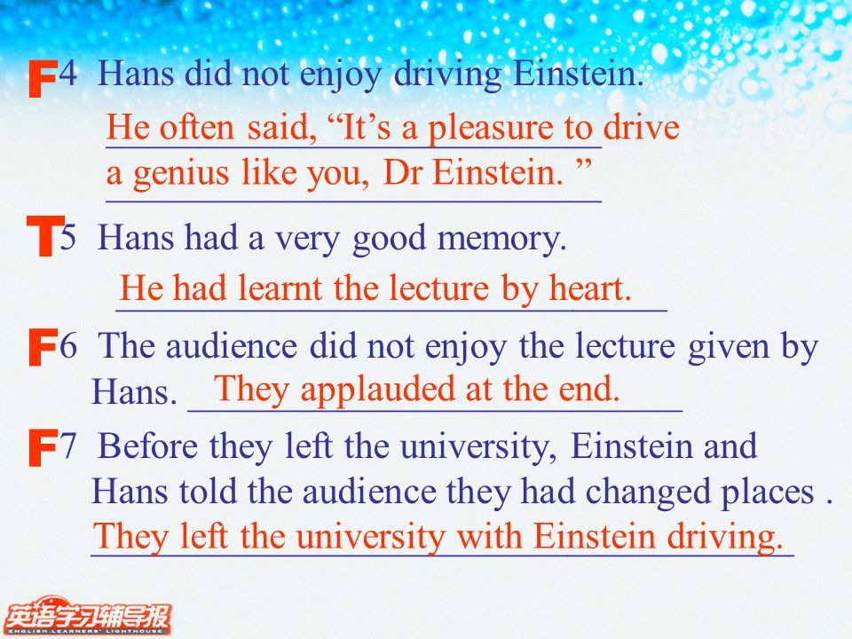 4 Hans did not enjoy driving Einstein. __________________________ 5 Hans had a very good memory.