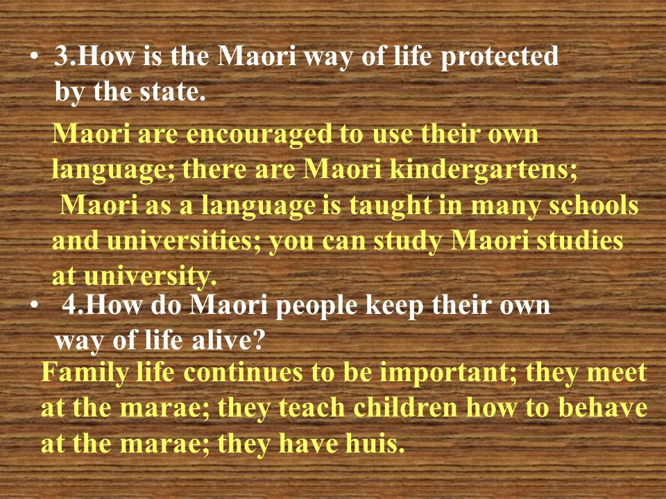 3.How is the Maori way of life protected by the state.