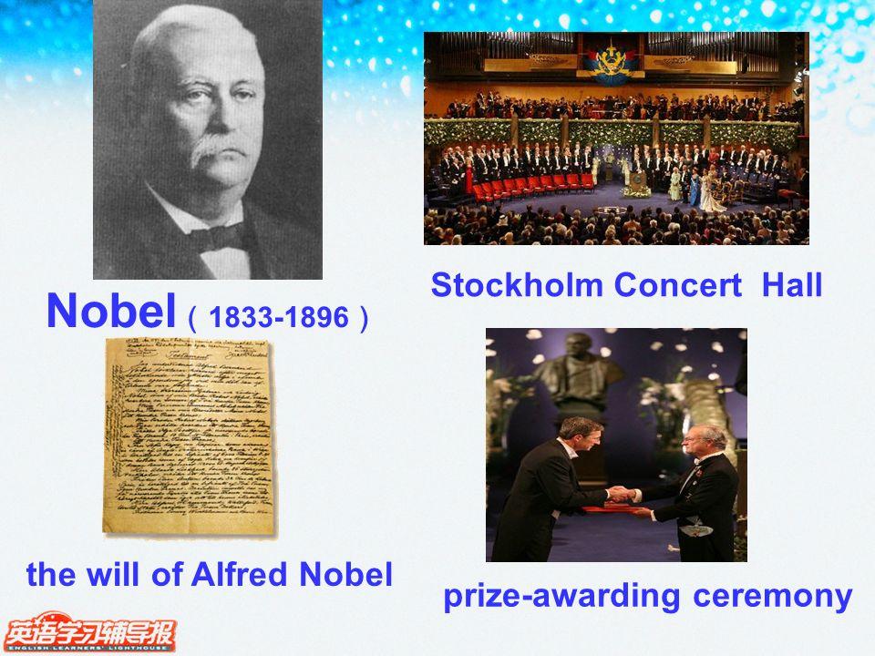 Nobel 1833-1896 Stockholm Concert Hall prize-awarding ceremony the will of Alfred Nobel