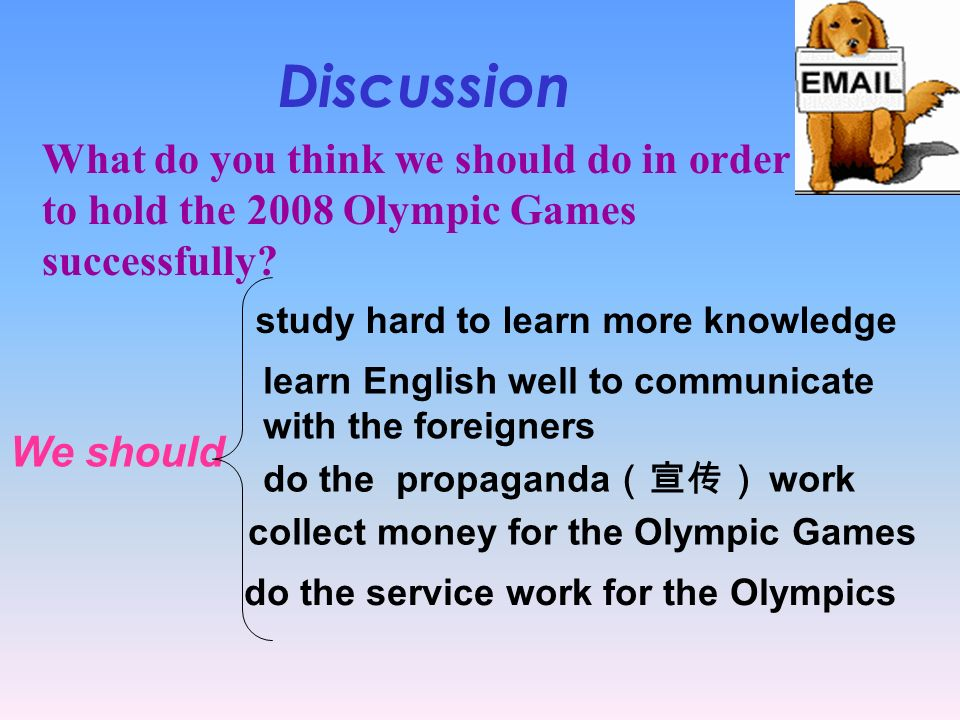 What advantage( ) do you think China have to hold the 29 th Olympic Games? Discussion